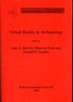 Virtual Reality in Archaeology: Computer Applications and Quantitative Methods in Archaeology (bar s)