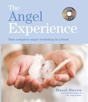 Angel Experience : Your Complete Angel Workshop in a Book with a CD of Meditations