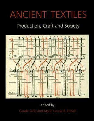 Ancient Textiles Production, Crafts, And Society
