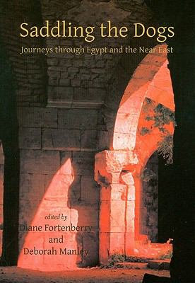 Saddling the Dogs: Journeys through Egypt and the Near East