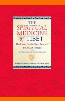 Spiritual Medicine of Tibet Heal Your Spirit, Heal Yourself