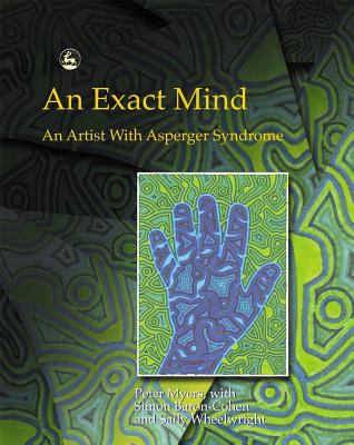 Exact Mind An Artist With Asperger Syndrome