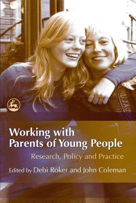 Working with Parents of Young People Research, Policy and Practice