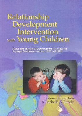 Relationship Development Intervention With Young Children Social and Emotional Development Activities for Asperger Syndrome, Autism, Pdd and Nld