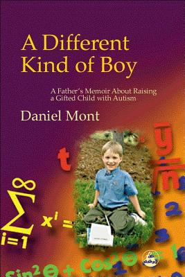 A Different Kind of Boy: A Father's Memoir on Raising a Gifted Child With Autism