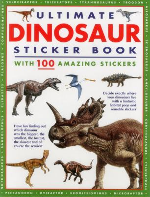 Ultimate Dinosaur Sticker Book : With 100 Amazing Stickers