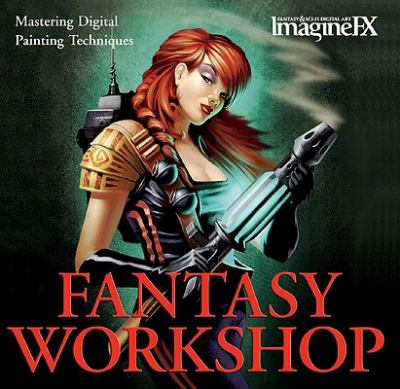 ImagineFX Fantasy Workshop: Mastering Digital Painting Techniques