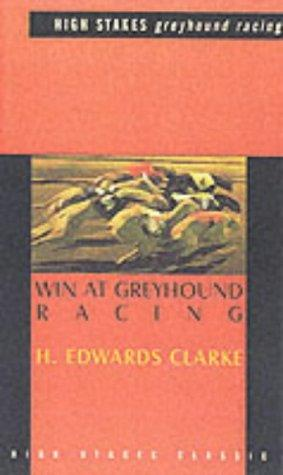 Win at Greyhound Racing (High Stakes classic)