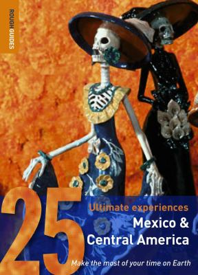 Rough Guides Mexico & Central America 25 Ultimate Experiences