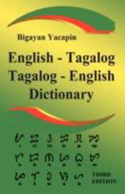 The Comprehensive English - Tagalog: Tagalog - English Bilingual Dictionary Third Edition