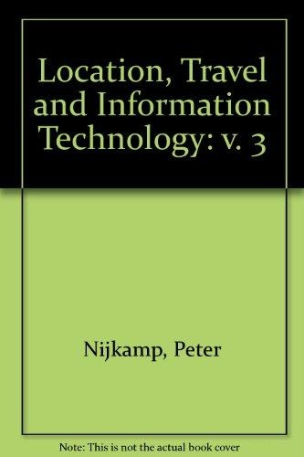 Location, Travel And Information Technology: Selected Essays Of Peter Nijkamp