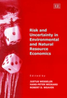 Risk and Uncertainty in Environmental and Natural Resource Economics