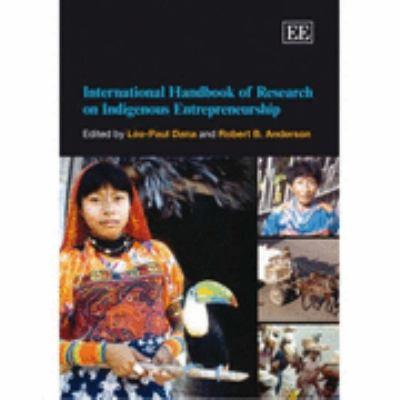 International Handbook of Research on Indigenous Entrepreneurship
