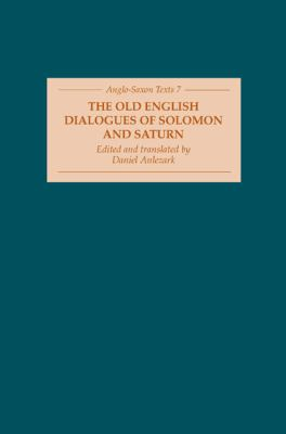 The Old English Dialogues of Solomon and Saturn (Anglo-Saxon Texts)