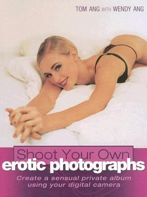 Shoot Your Own Erotic Photographs