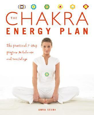 Chakra Energy Plan The Practical 7-step Program to Balance And Revitalize