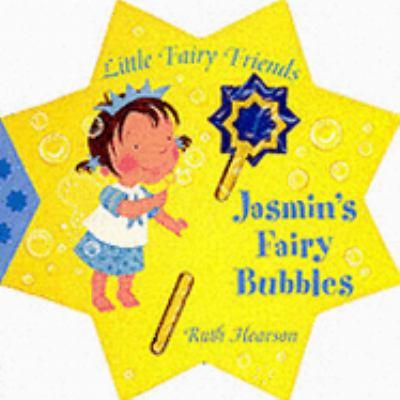 Jasmin's Fairy Bubbles (Little Fairy Friends)