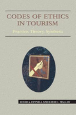 Codes of Ethics in Tourism Practice, Theory, Synthesis