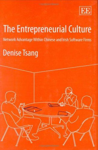 The Entrepreneurial Culture: Network Advantage Within Chinese And Irish Software Firms