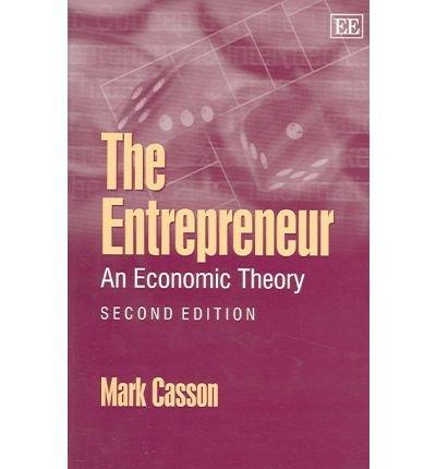 The Entrepreneur: An Economic Theory