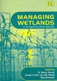 Managing Wetlands: An Ecological Economics Approach