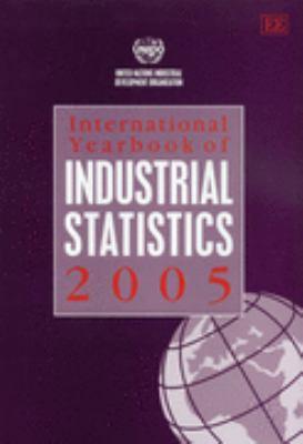 International Yearbook Of Industrial Statistics 2005