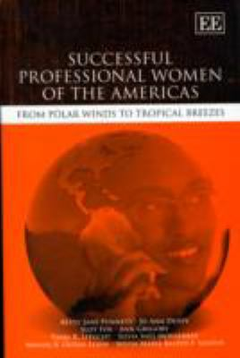 Successful Professional Women of the Americas from Polar Winds to Tropical Breezes