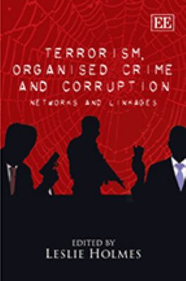 Terrorism, Organised Crime and Corruption Networks and Linkages