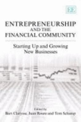 Entrepreneurship And the Financial Community Starting Up And Growing New Businesses