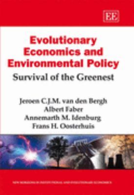Evolutionary Economics and Environmental Policy Survival of the Greenest