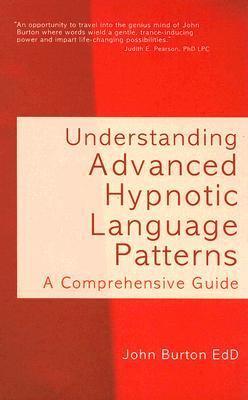 Understanding Advanced Hypnotic Language Patterns A Comprehensive Guide