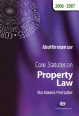 Core Statutes on Property Law 2006-2007