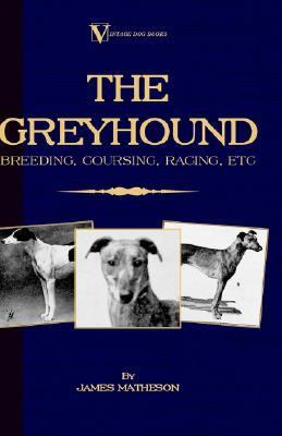 Greyhound Breeding, Coursing, Racing, Etc.