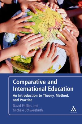 Comparative and International Education: An Introduction to Theory, Method and Practice