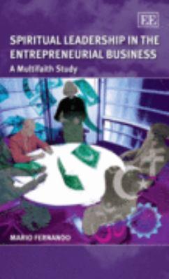 Spiritual Leadership in the Entrepreneurial Business