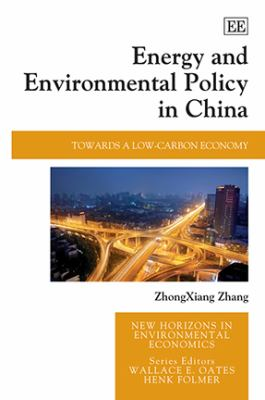 Energy and Environmental Policy in China : Towards a Low-Carbon Economy