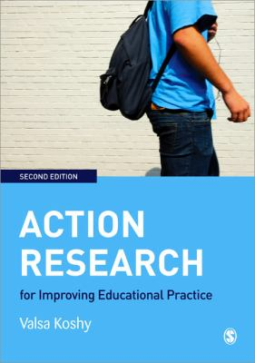 Action Research for Improving Educational Practice: A Step-by-Step Guide