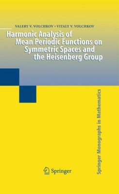Harmonic Analysis of Mean Periodic Functions on Symmetric Spaces and the Heisenberg Group (Springer Monographs in Mathematics)