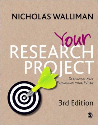 Your Research Project: Designing and Planning Your Work (SAGE Study Skills Series)