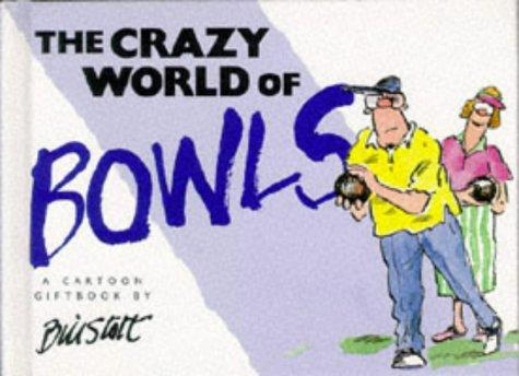 The Crazy World Of Bowls (Crazy World Series)