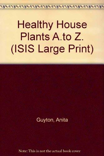 Healthy Houseplants, A-Z (Transaction Large Print Books)