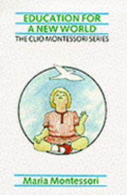 Education for a New World - Maria Montessori - Paperback