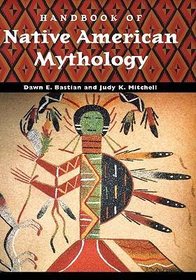 Handbook of Native American Mythology