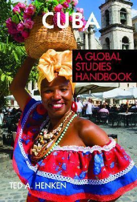 Cuba A Global Studies Handbook