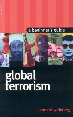 Global Terrorism A Beginner's Guide
