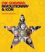 Che Guevara: Revolutionary and Icon