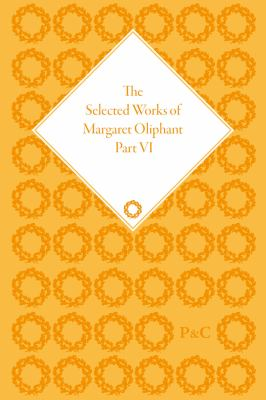 Selected Works of Margaret Oliphant : The Chronicles of Carlingford