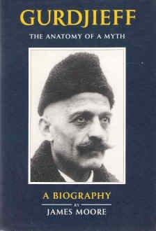 Gurdjieff: A Biography : The Anatomy of a Myth