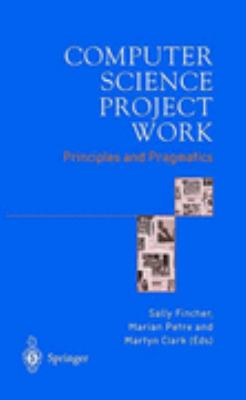 Computer Science Project Work Principles and Pragmatics