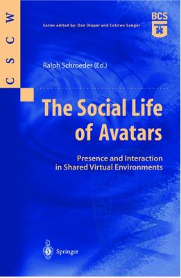 Social Life of Avatars Presence and Interaction in Shared Virtual Environments